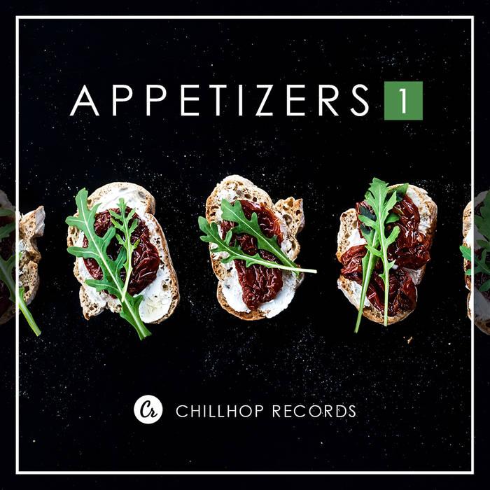 Appetizers (Chillhop Presents) | Chillhop.com