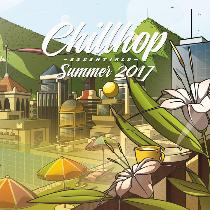 Chillhop Essentials Summer 2017 | Chillhop.com